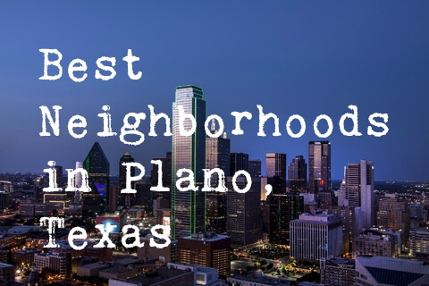 Best Neighborhoods in Plano Texas