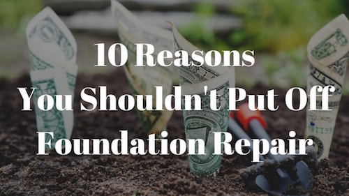 reasons-do-not-put-off-foundation-repair