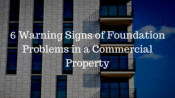 6 Warning Signs of Foundation Problems in a Commercial Property