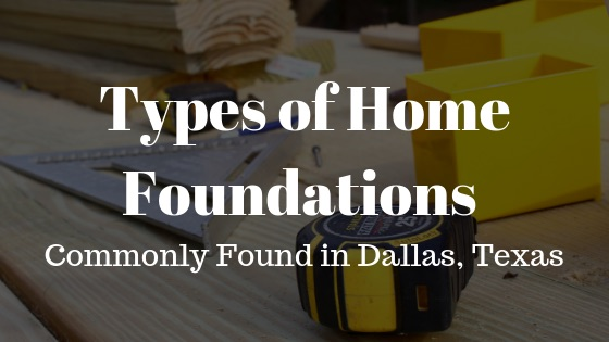 dallas-texas-home-foundation-types