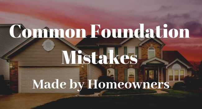 common-mistakes-homeoners-foundation