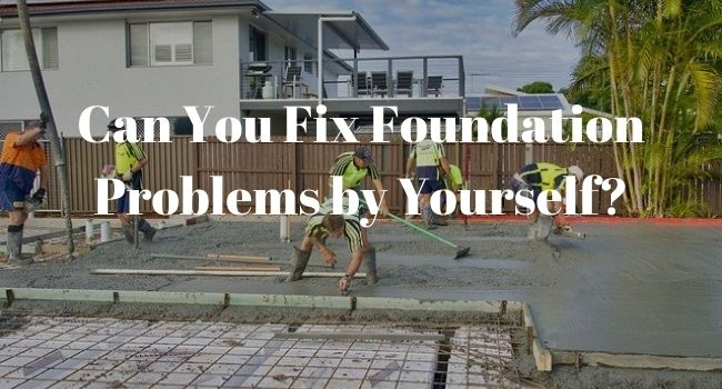 fix foundation problems yourself